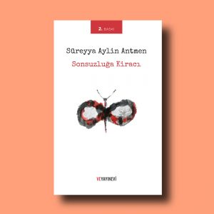 Sonsuzluğa Kiracı, Süreyya Aylin Antmen'in ilk kitabının 2. baskısı, Ve yayınevi
