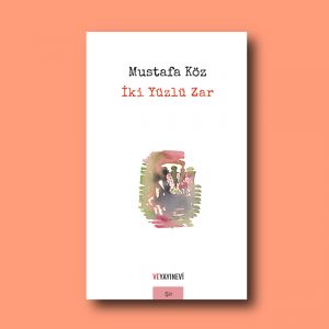 Mustafa Köz'ün Ve Yayınevi'nden 2018'de çıkan yeni şiir kitabı İki Yüzlü Zar.