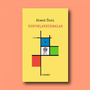Konumlandırmalar, Ahmet Önel'in Kasım 2018'de Ve Yayınevi'nden çıkan kitabı.